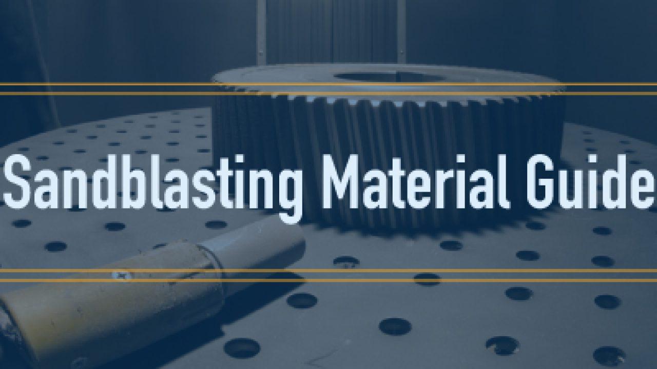 Sandblasting Media Guide Finishing Systems