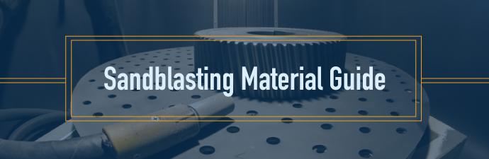 Sandblasting Media Guide | Finishing Systems